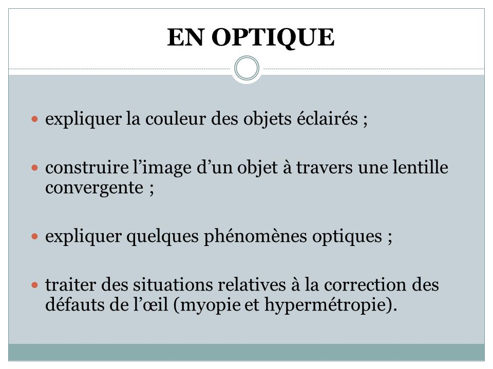 EN OPTIQUE expliquer la couleur des objets éclairés ;