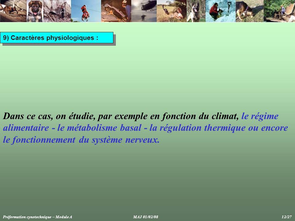 9) Caractères physiologiques :