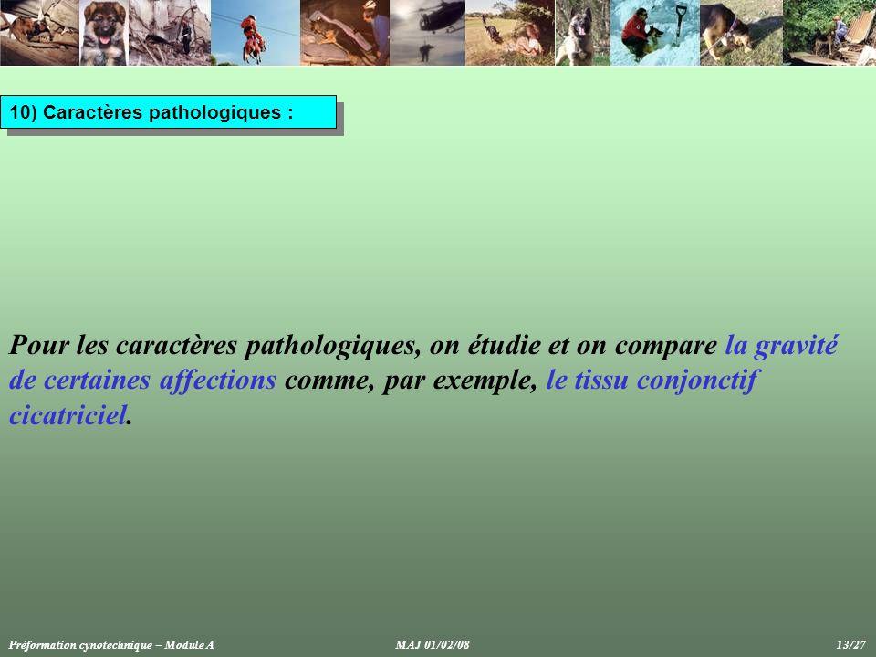 10) Caractères pathologiques :