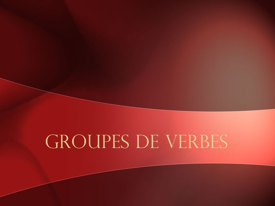 Groupes de Verbes