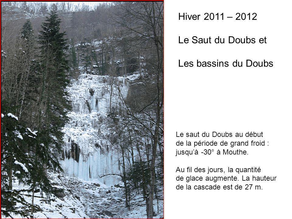 Hiver 2011 – 2012 Le Saut du Doubs et Les bassins du Doubs