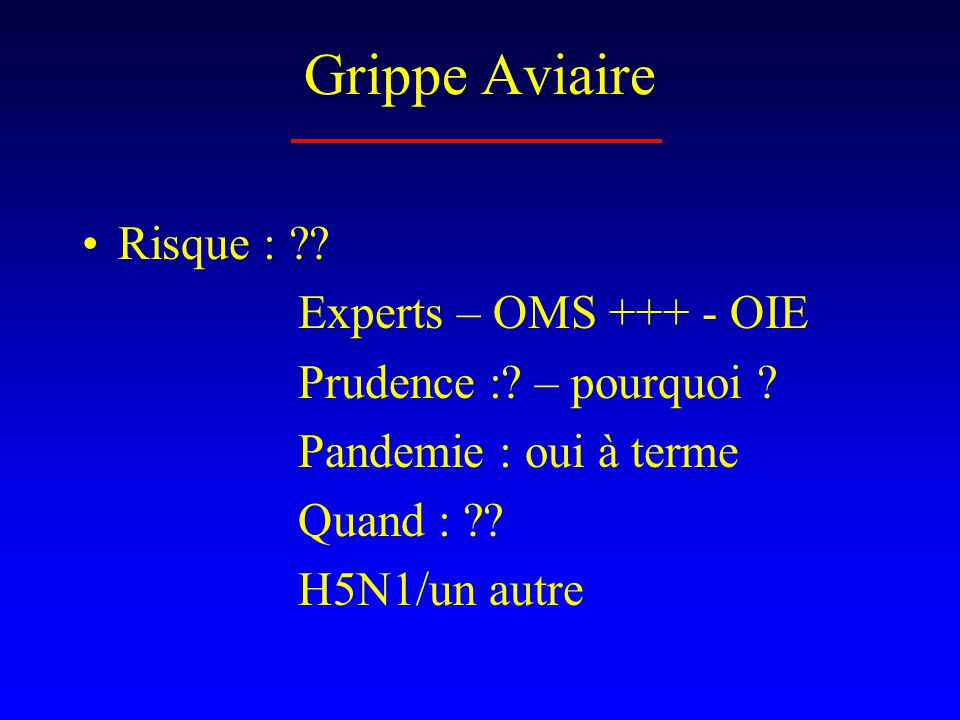 Grippe Aviaire Risque : Experts – OMS +++ - OIE