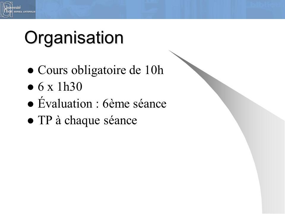 Organisation Cours obligatoire de 10h 6 x 1h30