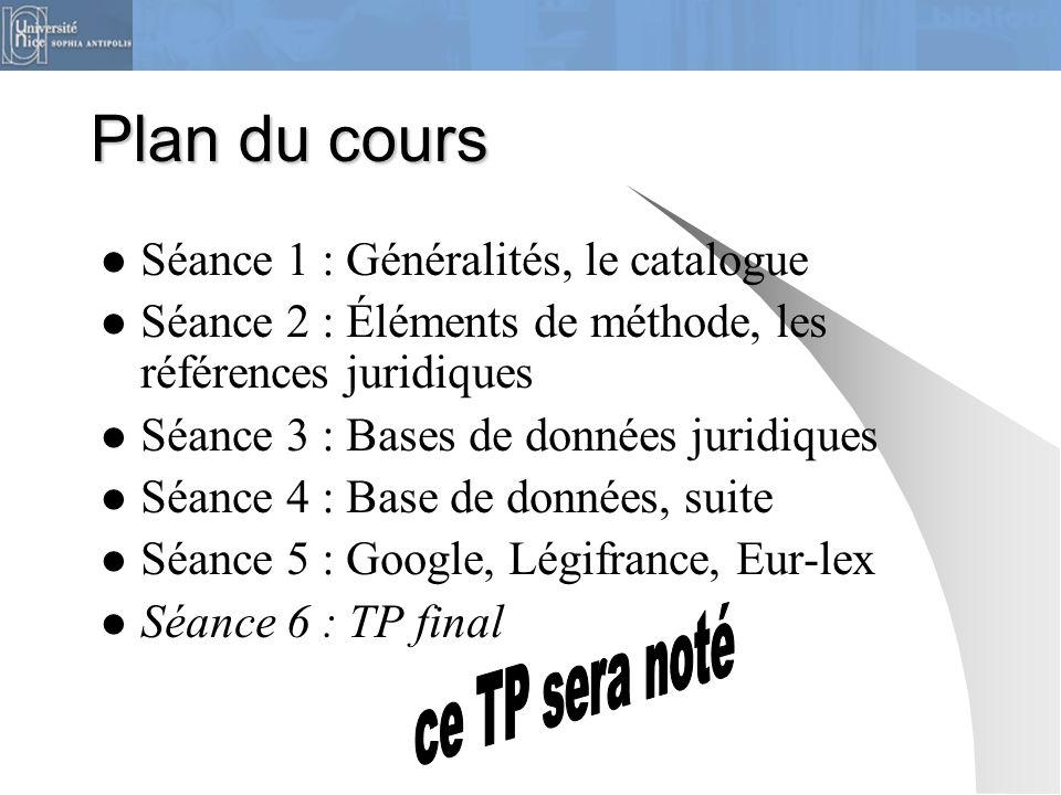 Plan du cours ce TP sera noté Séance 1 : Généralités, le catalogue