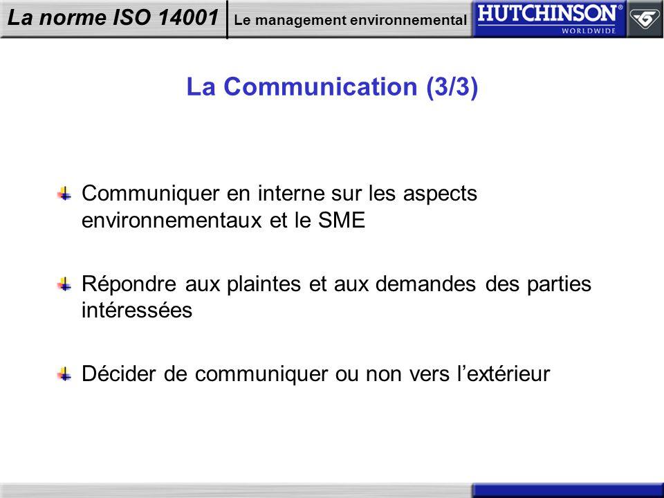 La Communication (3/3) Communiquer en interne sur les aspects environnementaux et le SME.