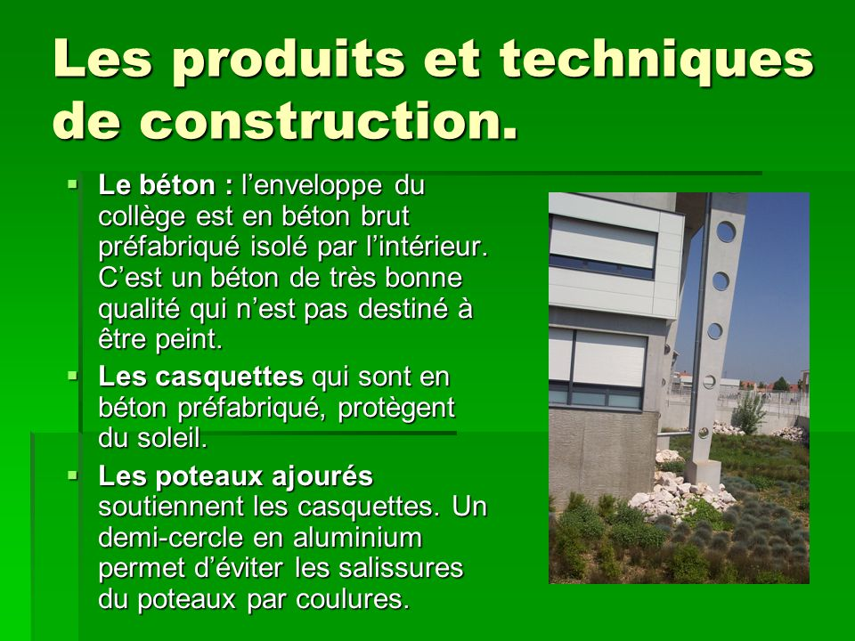 Les produits et techniques de construction.