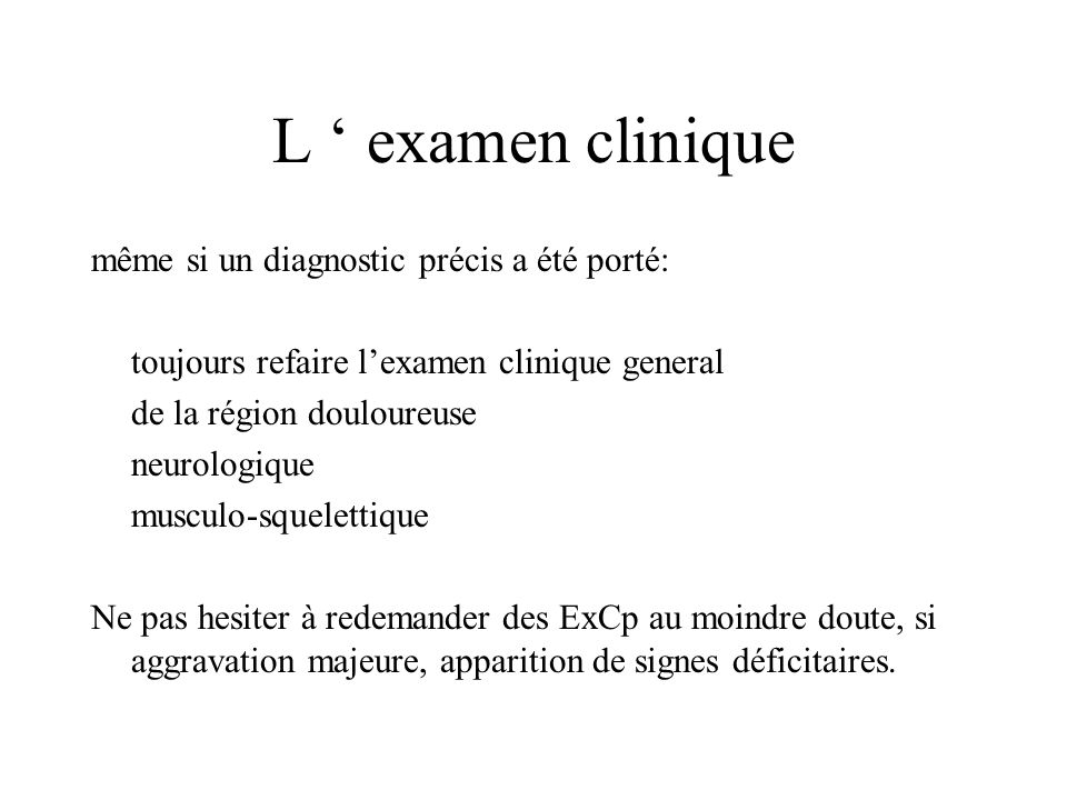 L ' examen clinique même si un diagnostic précis a été porté:
