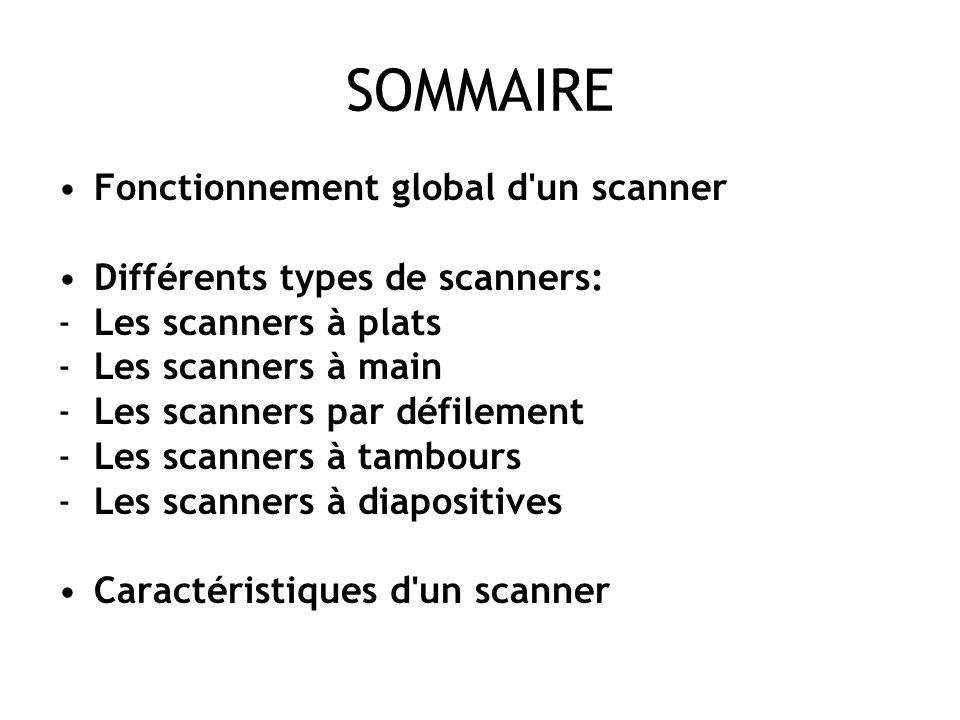 SOMMAIRE Fonctionnement global d un scanner