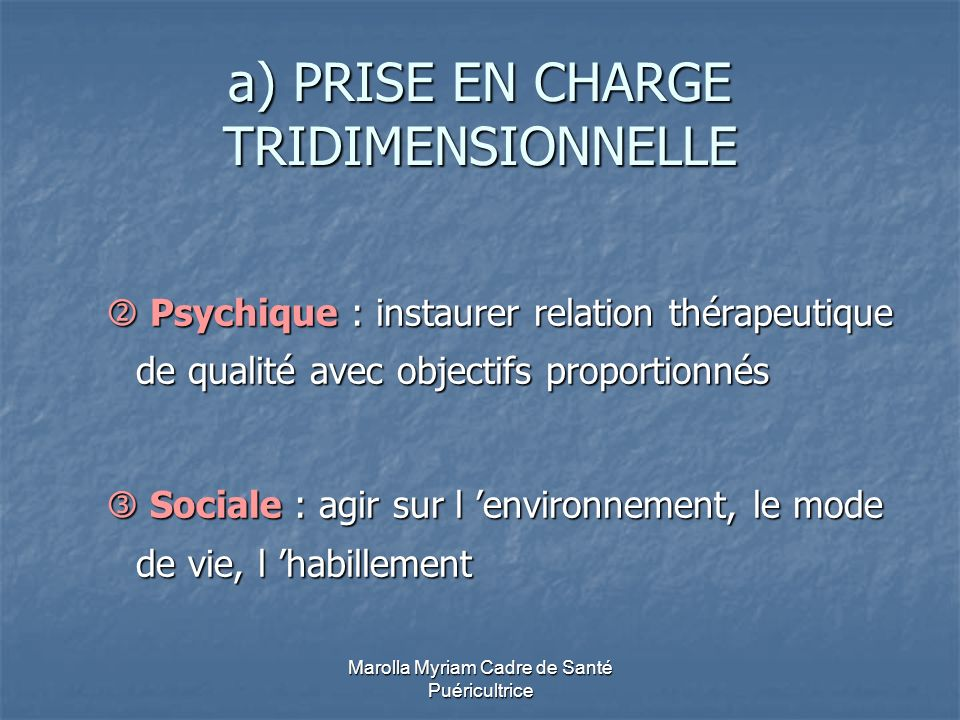 a) PRISE EN CHARGE TRIDIMENSIONNELLE
