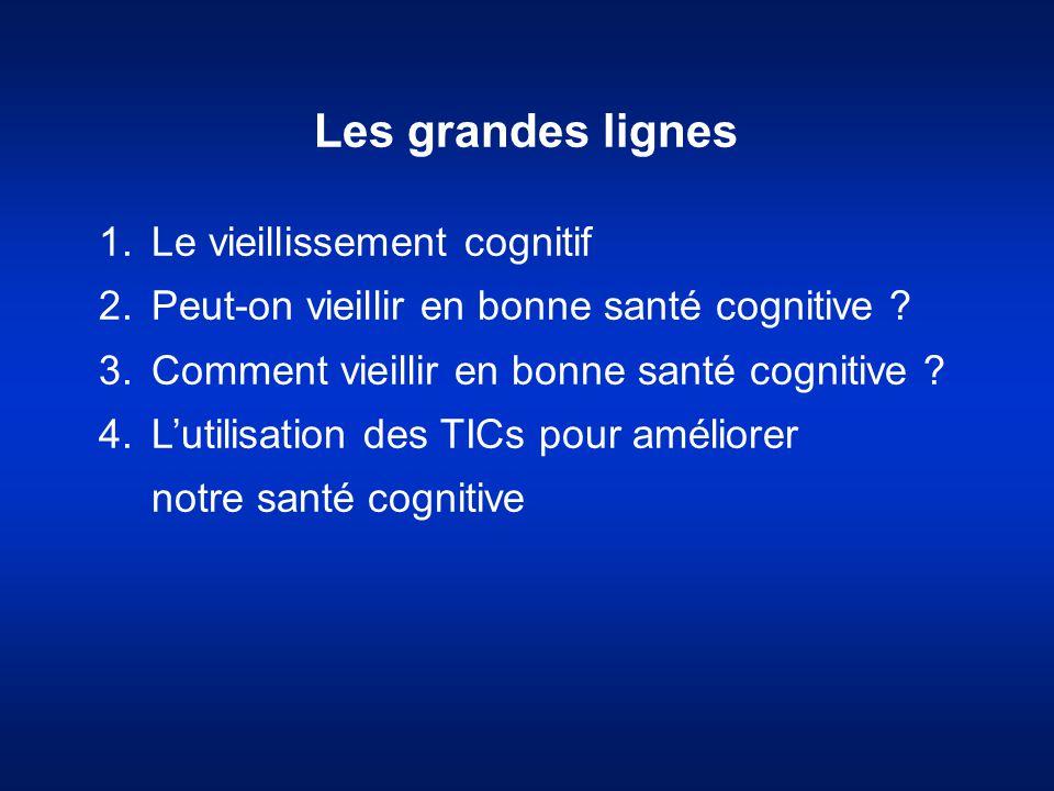 Les grandes lignes Le vieillissement cognitif