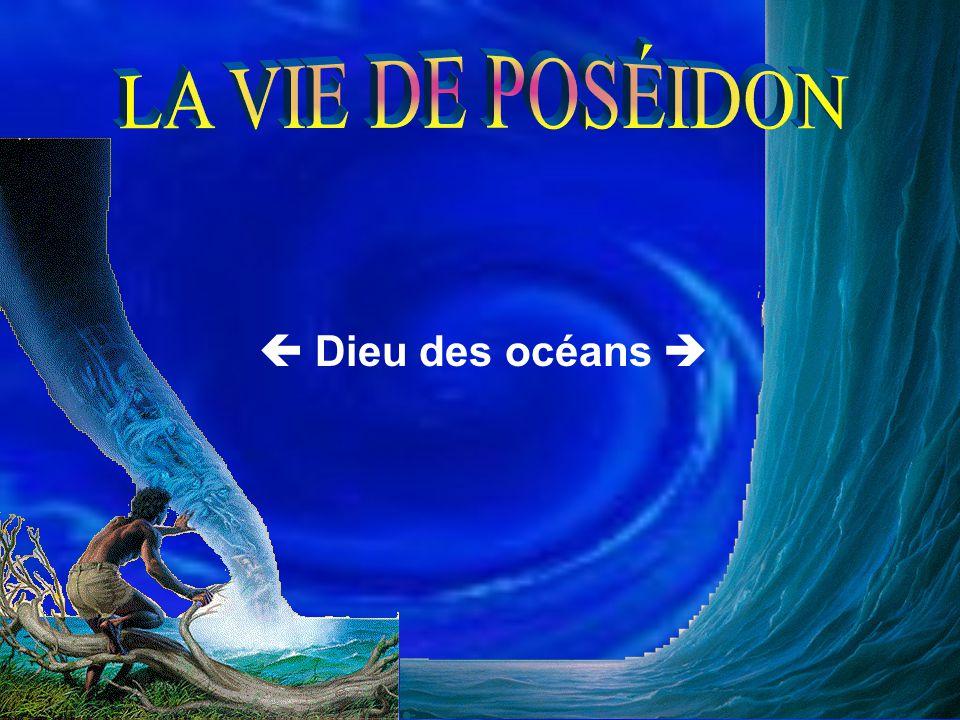 LA VIE DE POSÉIDON  Dieu des océans  05-06-01