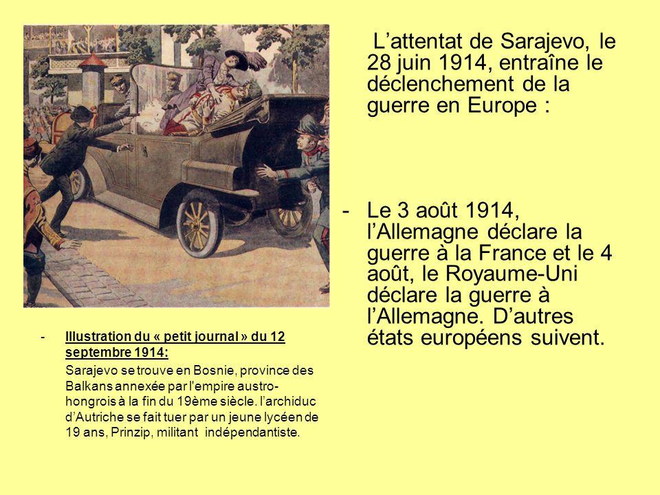 L'attentat de Sarajevo, le 28 juin 1914, entraîne le déclenchement de la guerre en Europe :