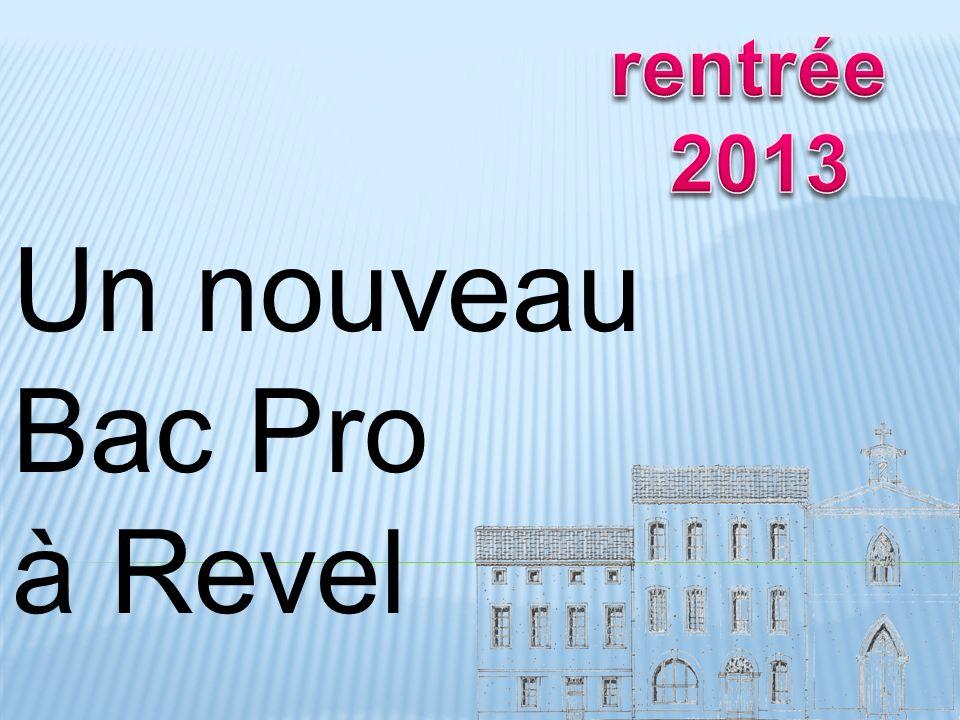 rentrée 2013 Un nouveau Bac Pro à Revel