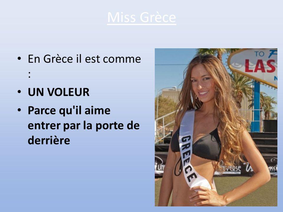 Miss Grèce En Grèce il est comme : UN VOLEUR
