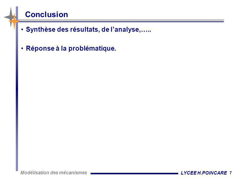 Conclusion Synthèse des résultats, de l'analyse,…..