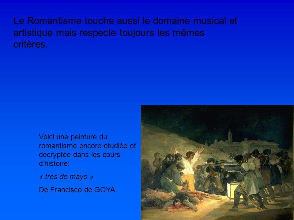 Le Romantisme touche aussi le domaine musical et artistique mais respecte toujours les mêmes critères.