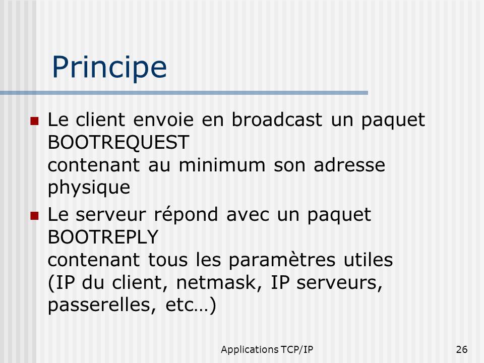 Principe Le client envoie en broadcast un paquet BOOTREQUEST contenant au minimum son adresse physique.