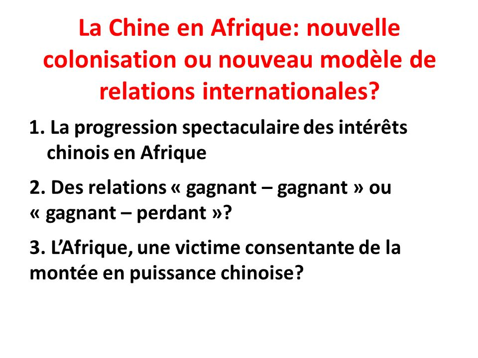 La Chine en Afrique: nouvelle colonisation ou nouveau modèle de relations internationales