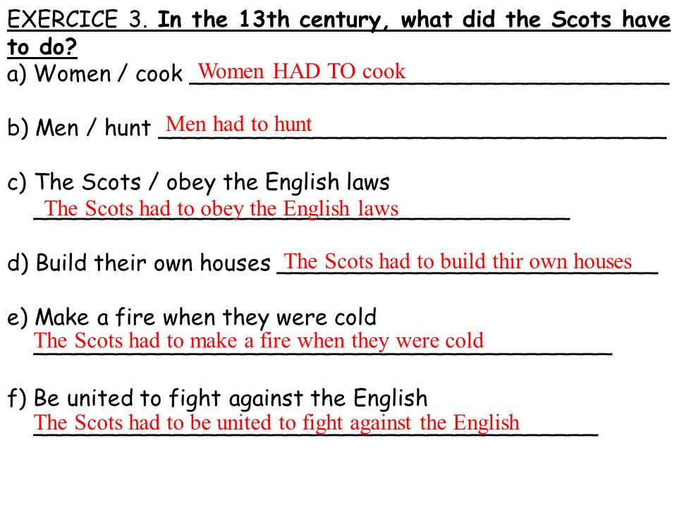 EXERCICE 3. In the 13th century, what did the Scots have to do