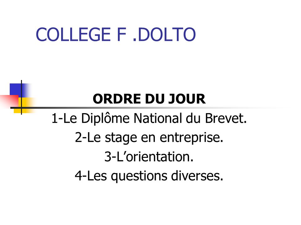 COLLEGE F .DOLTO ORDRE DU JOUR 1-Le Diplôme National du Brevet.