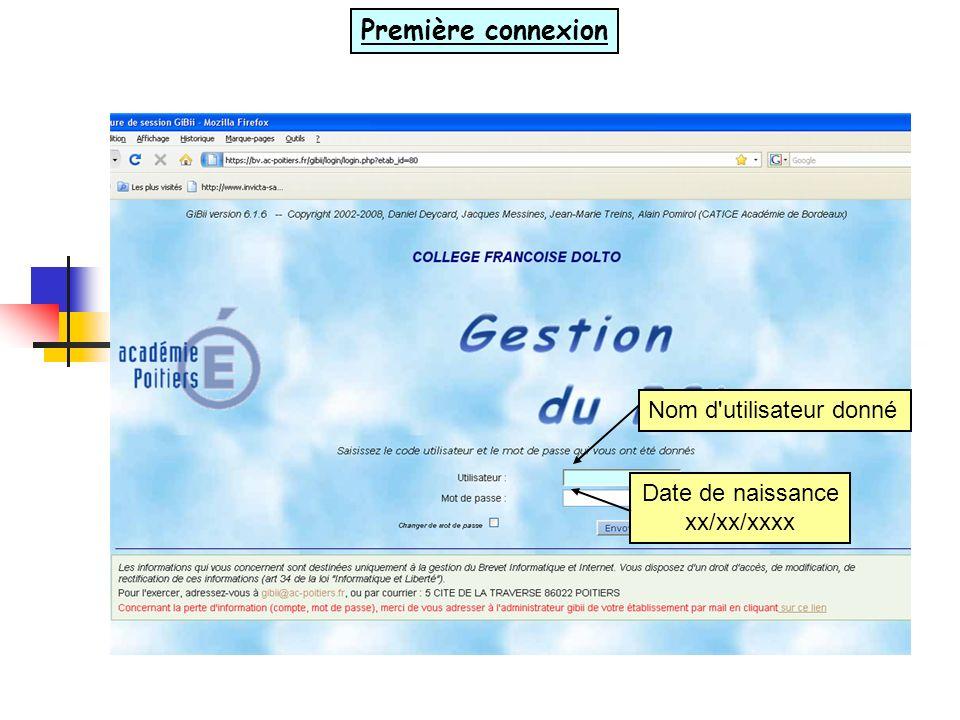 Première connexion Nom d utilisateur donné Date de naissance