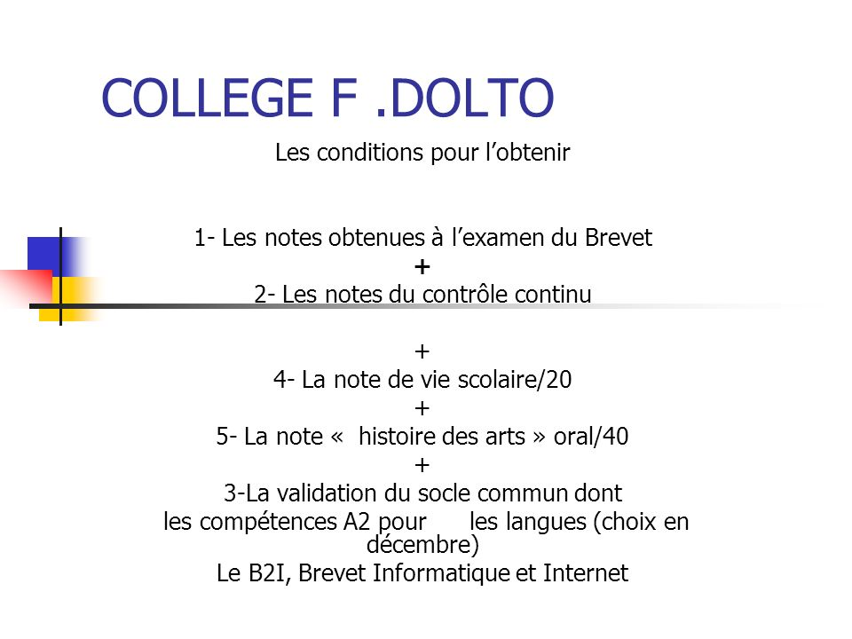 COLLEGE F .DOLTO Les conditions pour l'obtenir