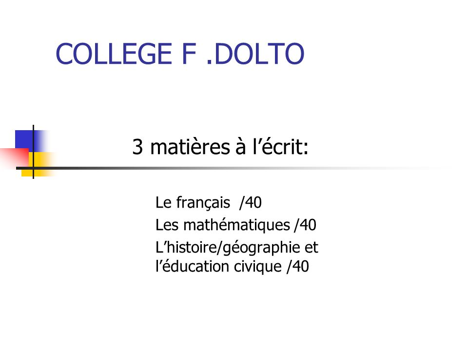 COLLEGE F .DOLTO 3 matières à l'écrit: Le français /40