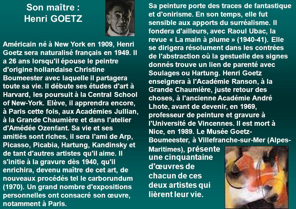 Son maître : Henri GOETZ