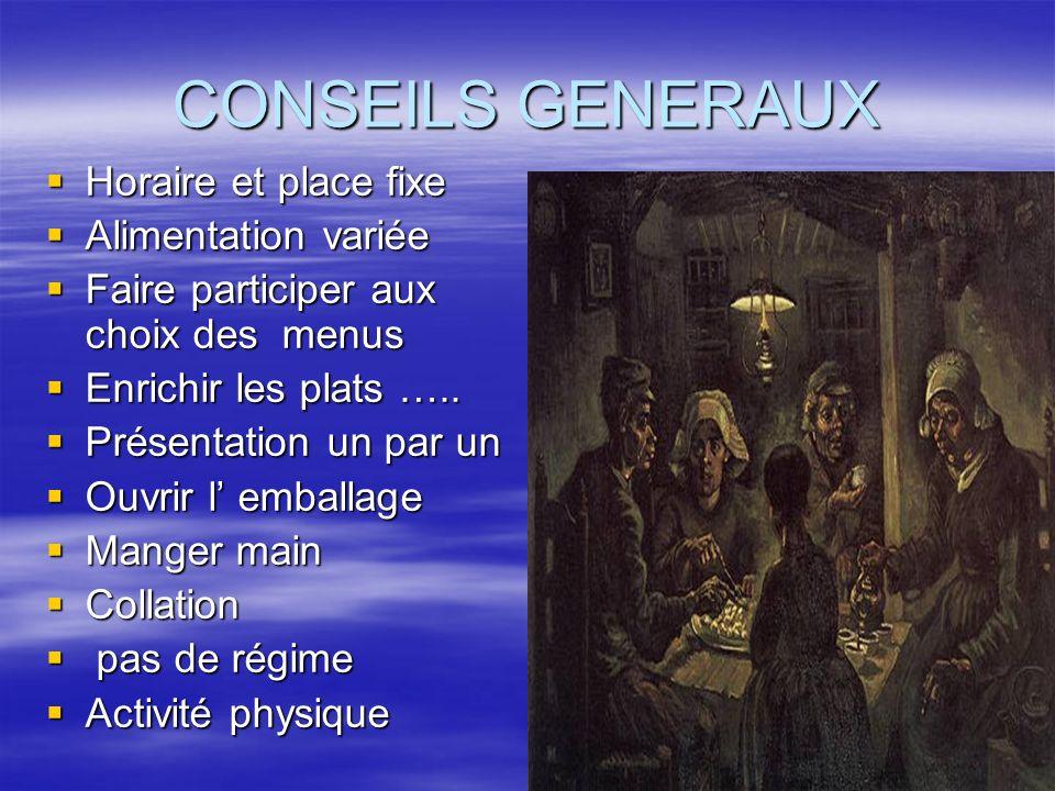 CONSEILS GENERAUX Horaire et place fixe Alimentation variée