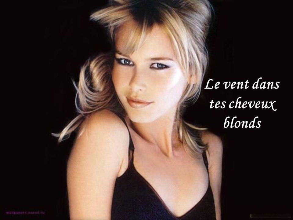 Le vent dans tes cheveux blonds