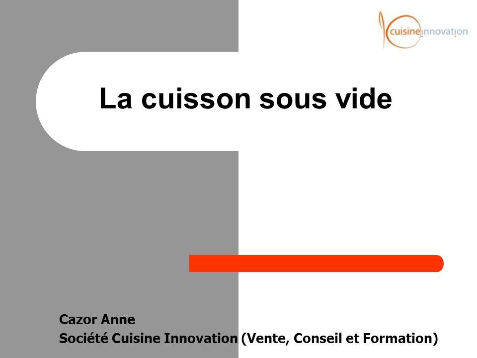 Cazor Anne Société Cuisine Innovation (Vente, Conseil et Formation)
