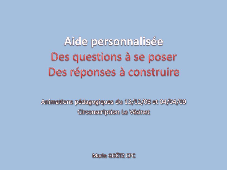 Aide personnalisée Des questions à se poser Des réponses à construire