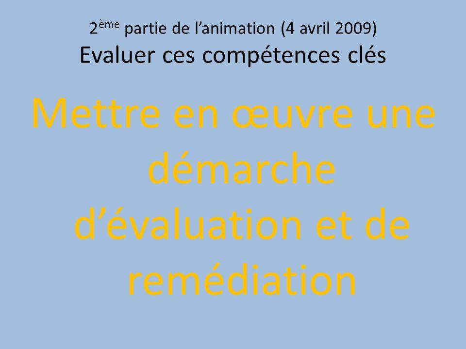 2ème partie de l'animation (4 avril 2009) Evaluer ces compétences clés