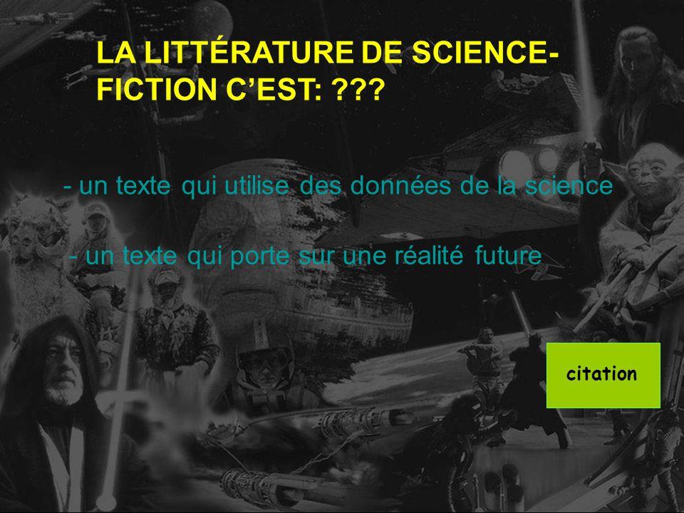 LA LITTÉRATURE DE SCIENCE-FICTION C'EST: