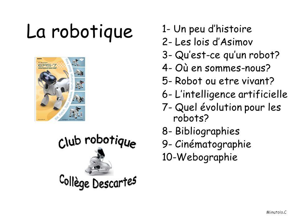 La robotique 1- Un peu d'histoire 2- Les lois d'Asimov