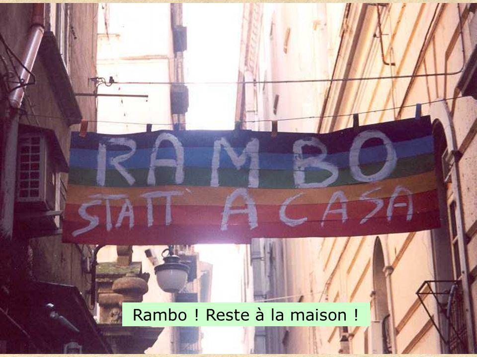Rambo ! Reste à la maison !