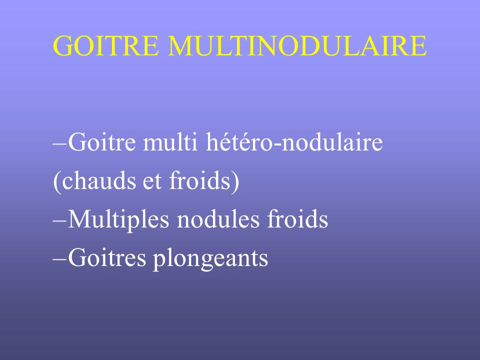 GOITRE MULTINODULAIRE