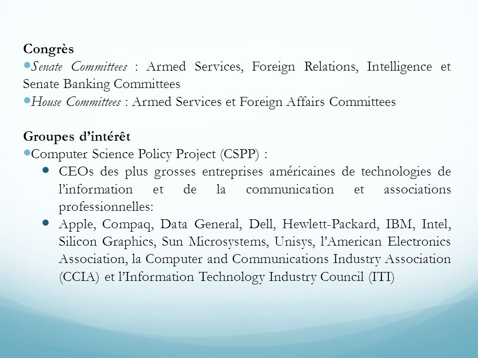 Congrès Senate Committees : Armed Services, Foreign Relations, Intelligence et Senate Banking Committees.