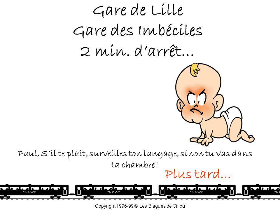 Gare de Lille Gare des Imbéciles 2 min. d'arrêt…