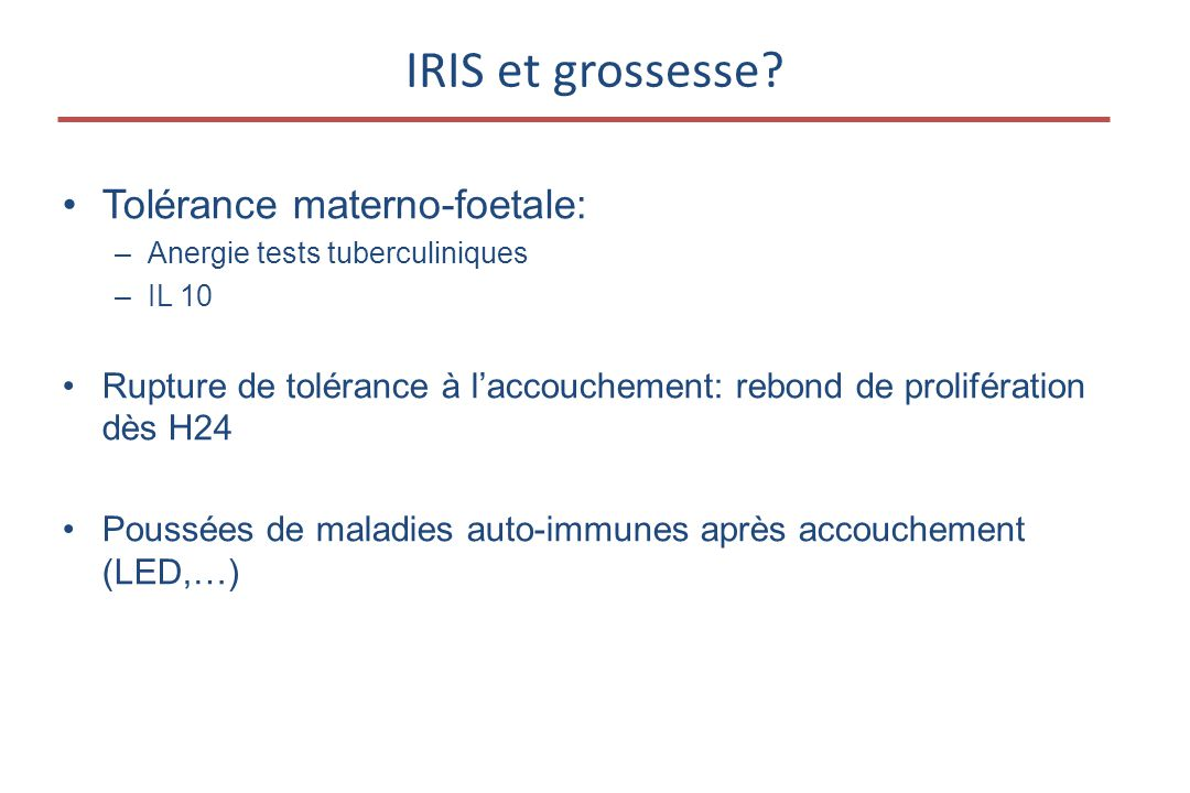IRIS et grossesse Tolérance materno-foetale:
