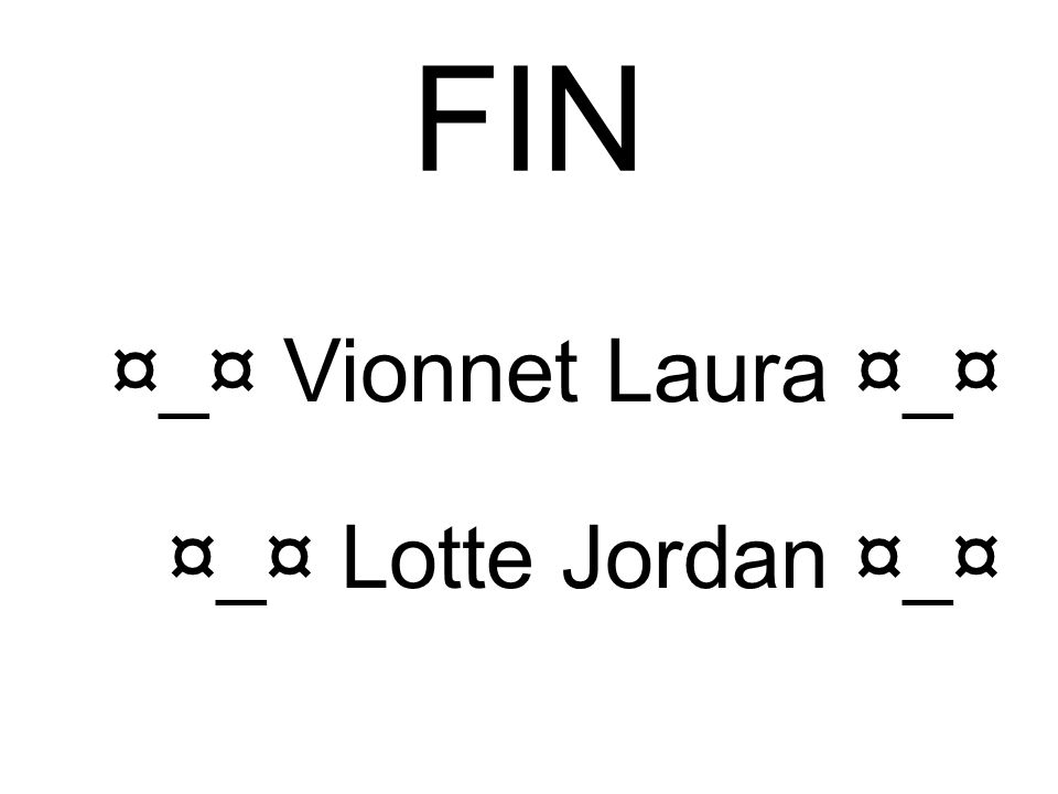 FIN ¤_¤ Vionnet Laura ¤_¤ ¤_¤ Lotte Jordan ¤_¤