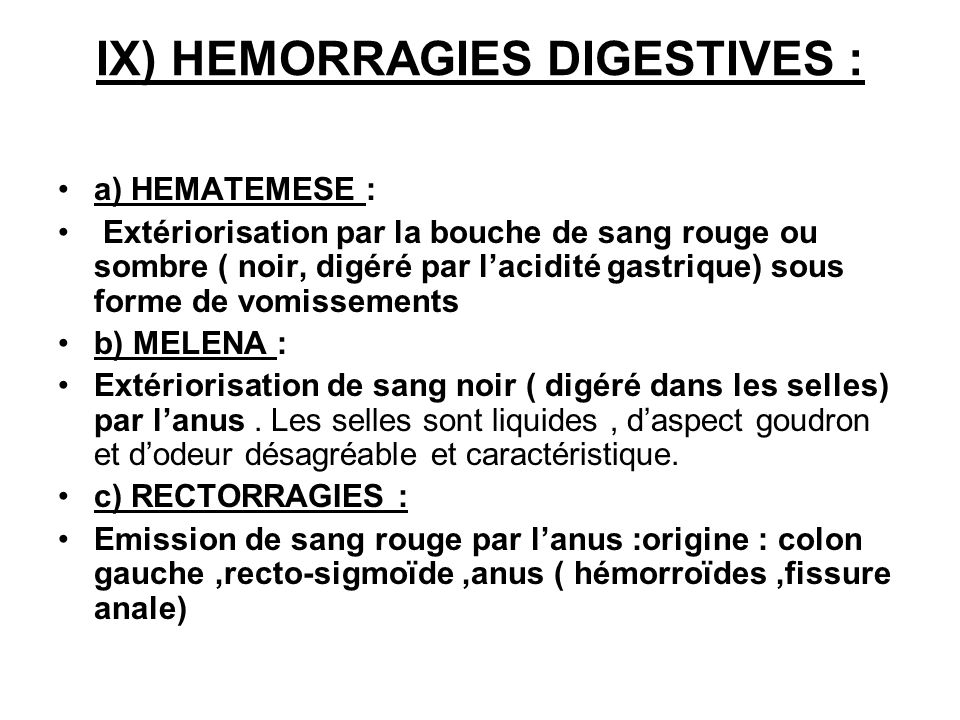IX) HEMORRAGIES DIGESTIVES :