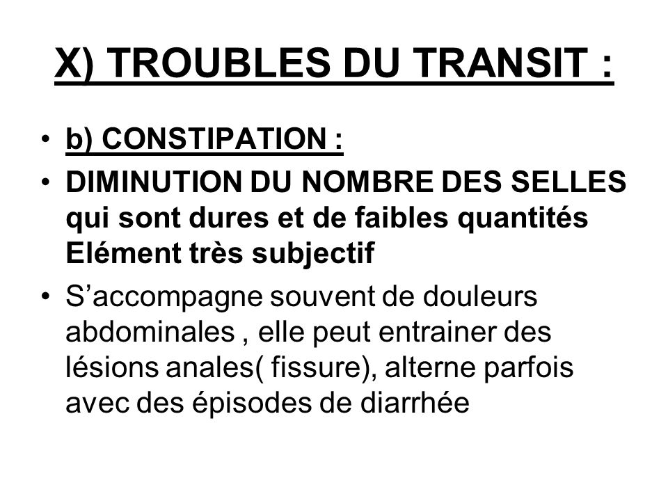 X) TROUBLES DU TRANSIT :