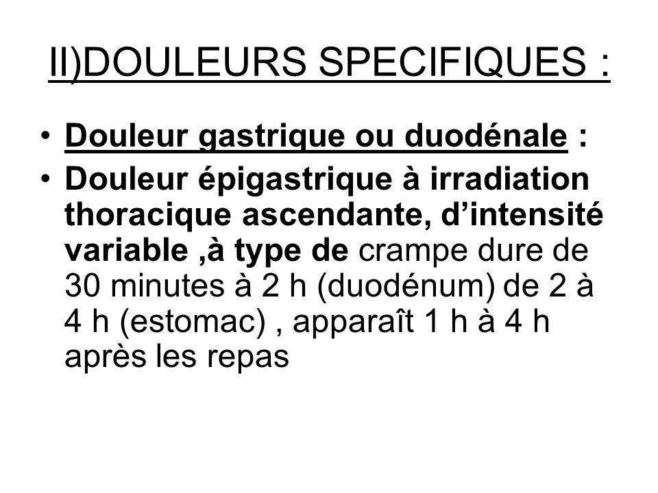 II)DOULEURS SPECIFIQUES :