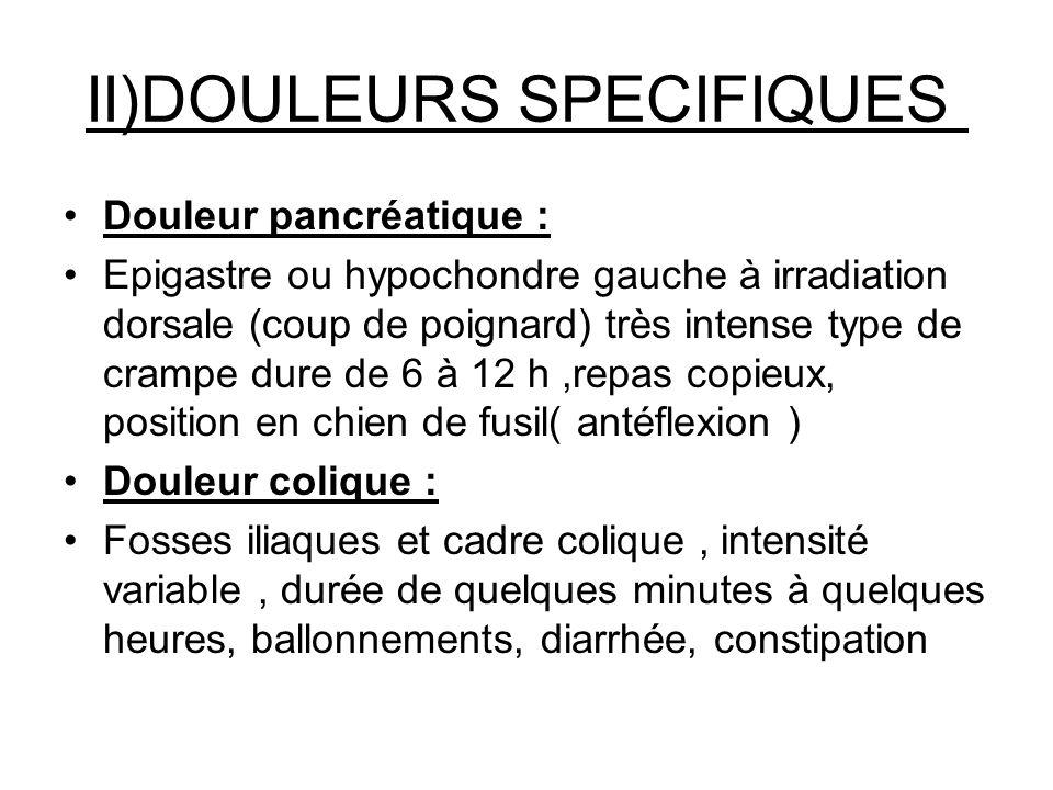 II)DOULEURS SPECIFIQUES