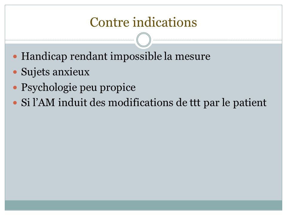 Contre indications Handicap rendant impossible la mesure