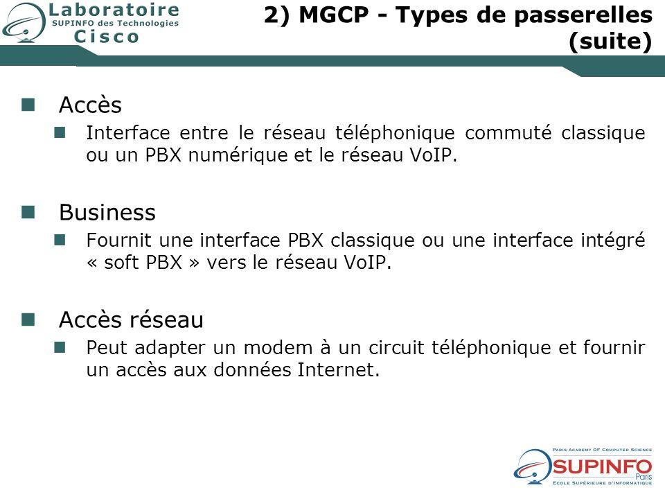 2) MGCP - Types de passerelles (suite)