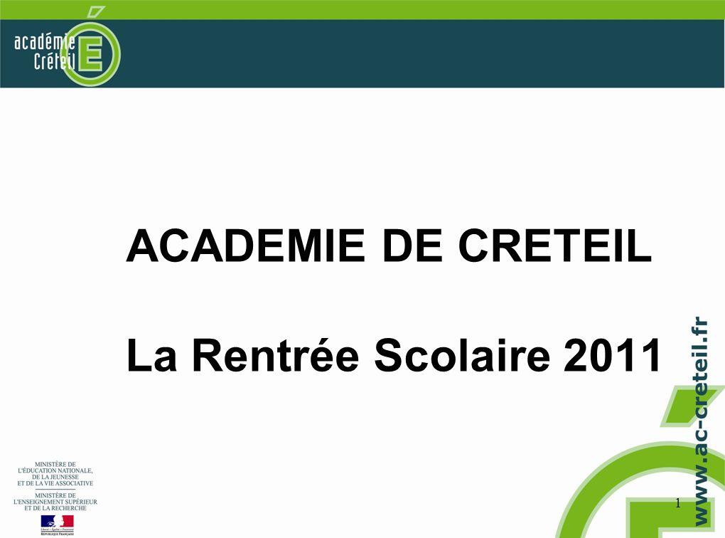 ACADEMIE DE CRETEIL La Rentrée Scolaire 2011