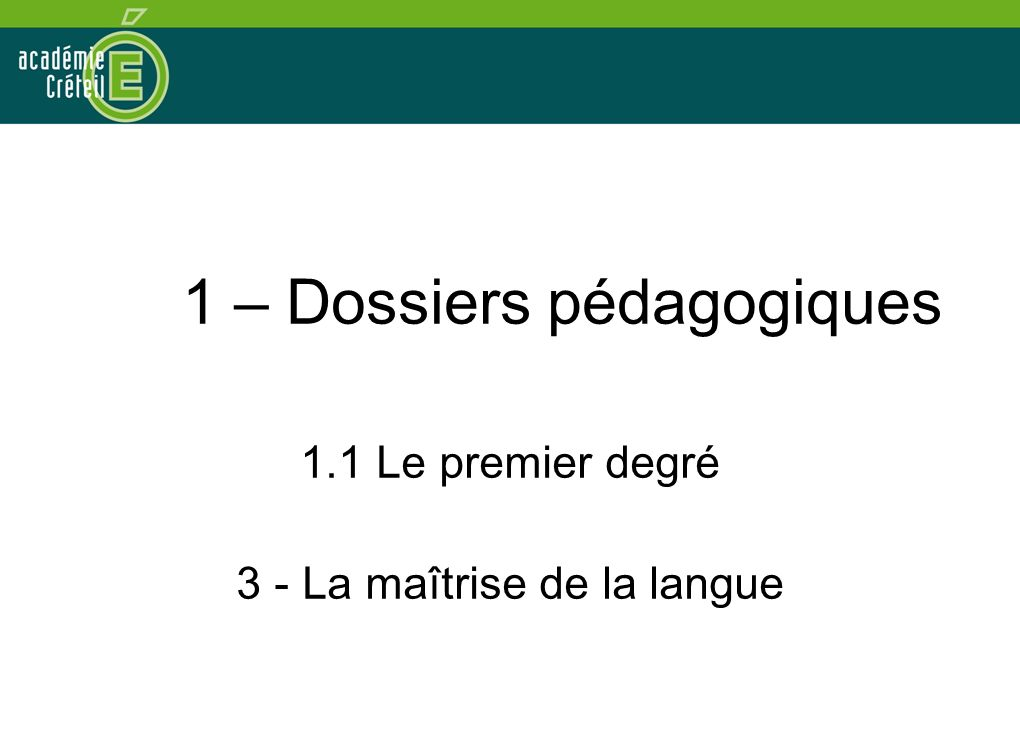 1 – Dossiers pédagogiques
