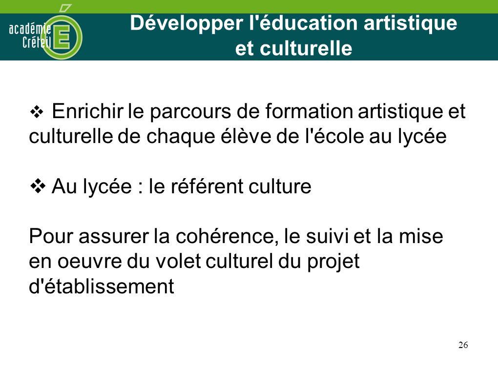 Développer l éducation artistique et culturelle